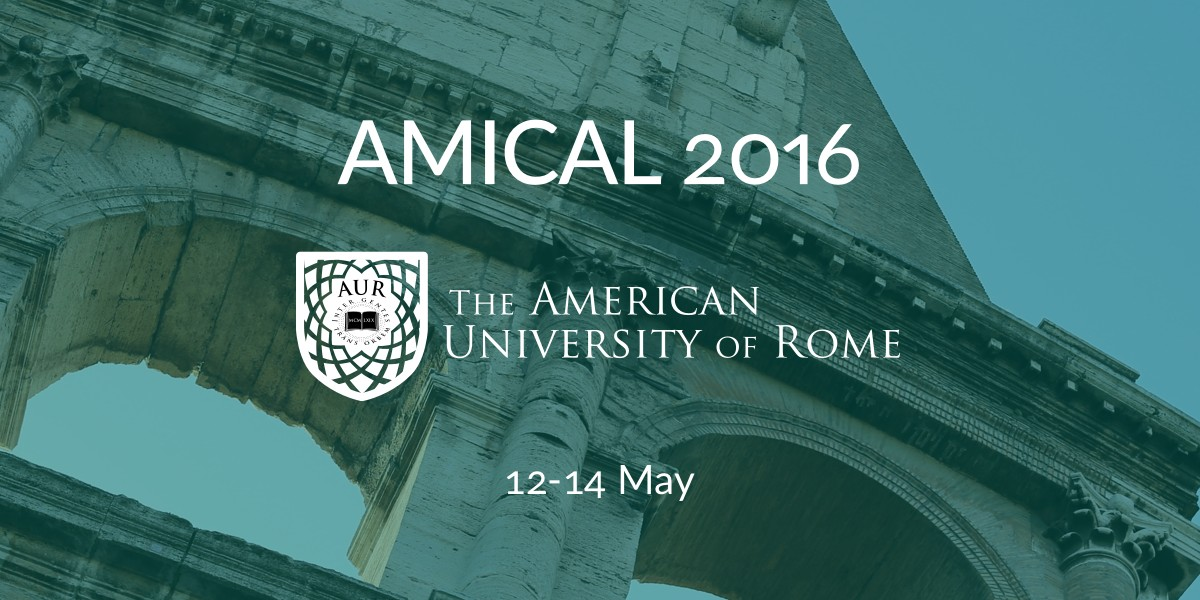 AMICAL 2016, The American University of Rome, 12-14 May